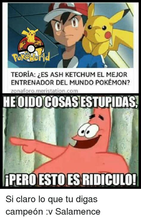 Pokemon Memes En Espaã Ol - teoria ies ash ketchum elmejor entrenador del mundo