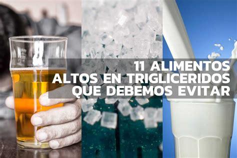 trigliceridos alimentos 11 alimentos ricos en triglic 233 ridos que debes evitar