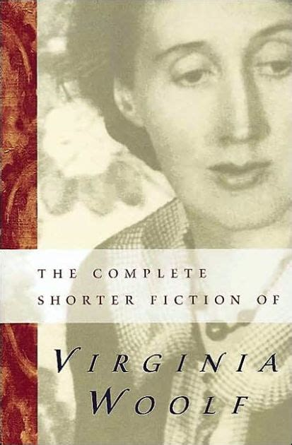 virginia woolf the complete the complete shorter fiction of virginia woolf by virginia woolf paperback barnes noble 174