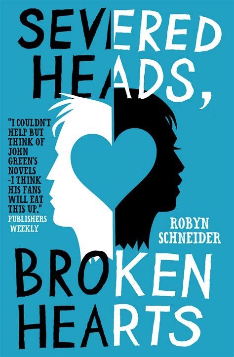 broken things a novel books severed heads broken hearts book by robyn schneider