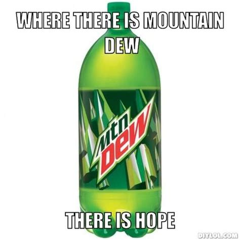 Mountain Dew Meme - mountain dew quotes quotesgram