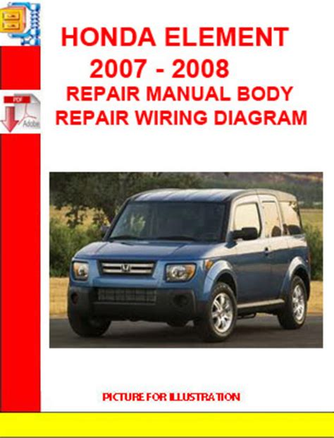 free car repair manuals 2007 honda element user handbook honda element 2007 2008 repair manual body repair wiring d down