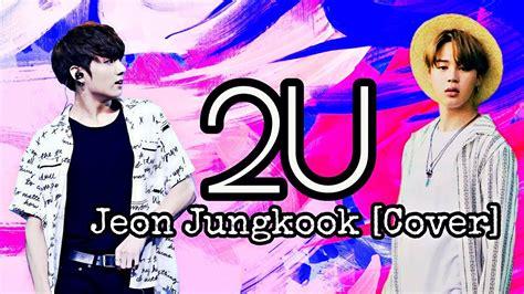 jungkook 2u cover lyrics video youtube jikook jeon jungkook bts 2u cover youtube