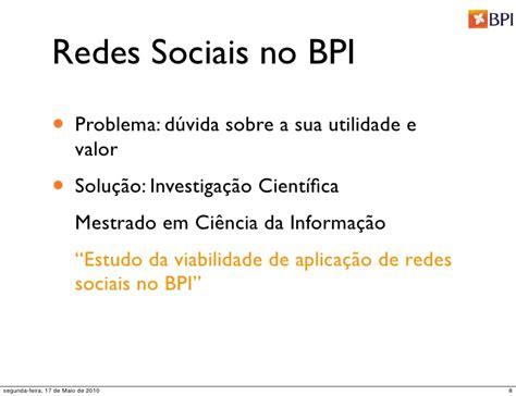 bpi si鑒e social redes sociais no bpi um exerc 237 cio de inova 231 227 o