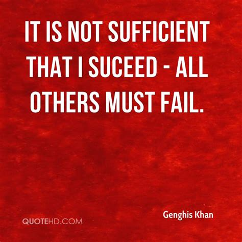 This Is Not Sufficient genghis khan quotes quotehd