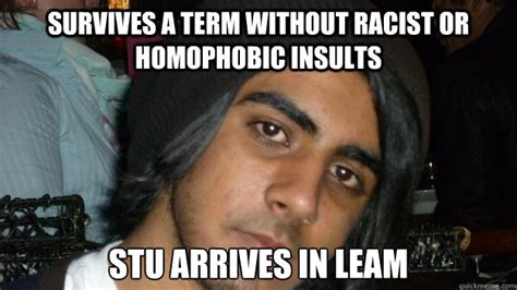 Homophobic Meme - survives a term without racist or homophobic insults stu