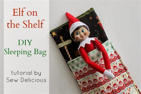 How To Make A On The Shelf by On The Shelf Sleeping Bag Tutorial Sew Delicious