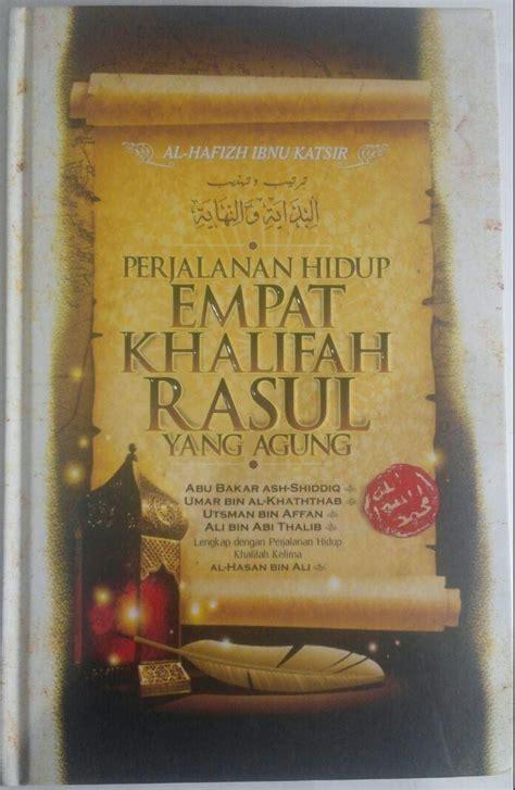 Perjalanan Hidup Rasul Yang Agung Muhammad Cover buku al bidayah wan nihayah perjalanan hidup empat khalifah rasul yang agung
