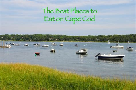 cape cod places to visit the best places to eat on cape cod my own balance