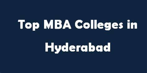 Bank In Hyderabad For Mba top mba colleges in hyderabad 2014 2015 exacthub