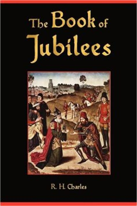 the book of jubilees books the book of jubilees by anonymous 9781603863964