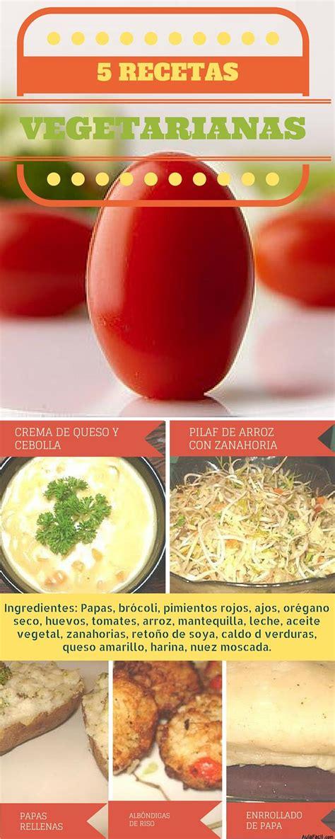 recetas de cocina vegetariana gratis 5 recetas vegetarianas f 225 ciles y econ 243 micas infograf 237 a