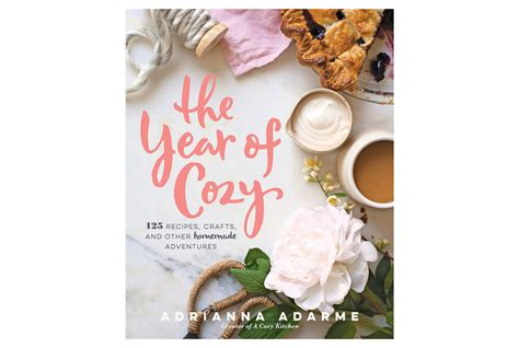 Pdf Year Cozy Recipes Adventures by The Year Of Cozy 125 Recipes Crafts And Other