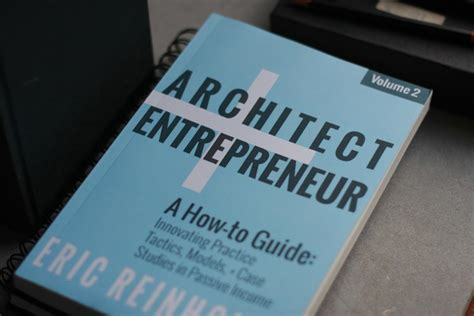 architect and entrepreneur a architect entrepreneur volume 2 how to stabilize your revenue streams with quot passive income