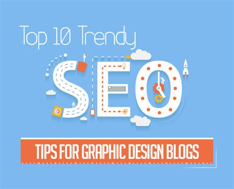 Seo Design by Top 10 Trendy Seo Tips For Graphic Design Blogs Articles