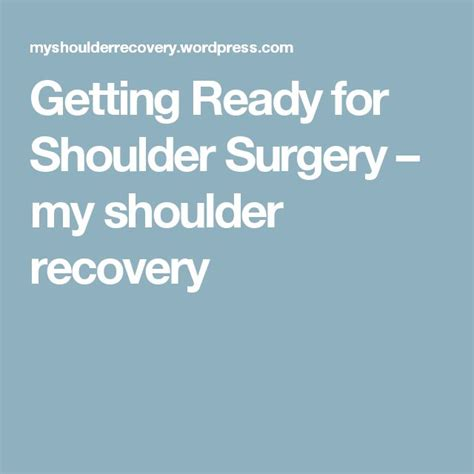 Tips For A Successful Surgical Recovery by Best 25 Shoulder Surgery Recovery Ideas On