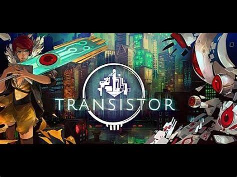 transistor gameplay ios transistor gameplay mac 28 images like transistor ios 28 images 晶体管 transistor 苹果版破解版 晶体管