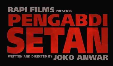 film pengabdi setan untuk semua umur siap go international film pengabdi setan ikut 3 festival