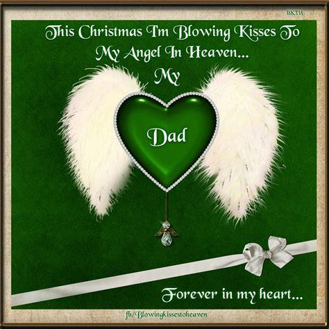 christmas im blowing kisses   dad  heaven missing  loved   heaven