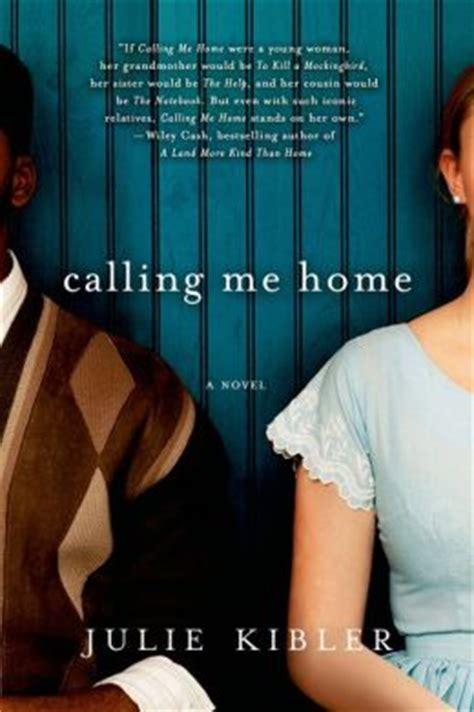 calling me home by julie kibler 9781250020437