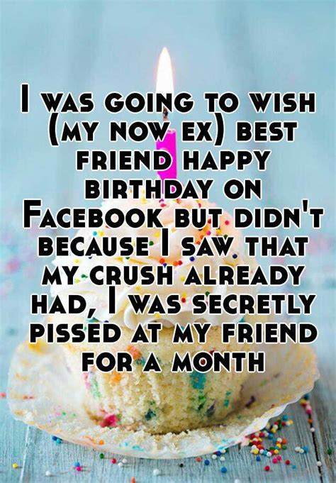 Should I Wish My Ex A Happy Birthday I Was Going To Wish My Now Ex Best Friend Happy Birthday