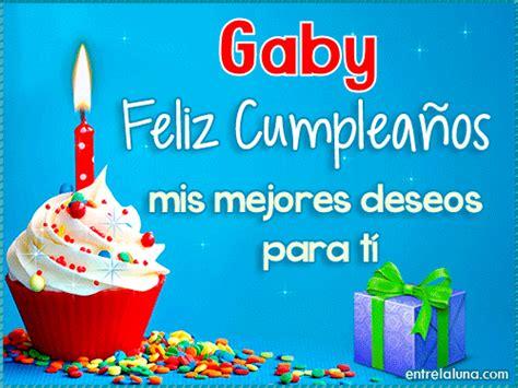 imagenes feliz cumpleaños gaby feliz cumplea 241 os gaby en entrelaluna