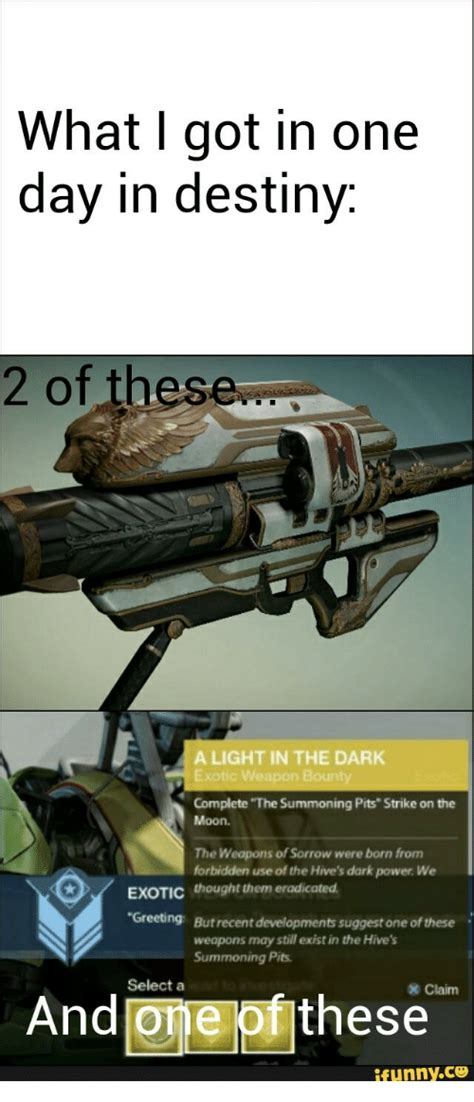 Destiny 2 Memes - what i got in one day in destiny 2 of these a light in the dark exotic weapon bourn complete the