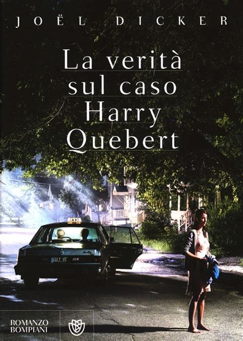 la verit 224 sul caso harry quebert jo 235 l dicker libro