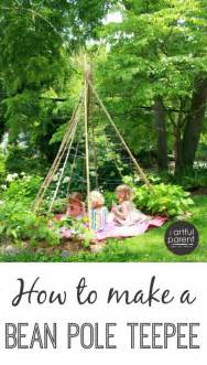 how to make a bean pole teepee for a garden