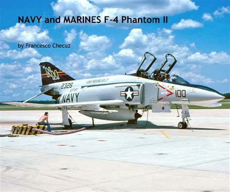 the who flew the f 4 phantom books navy and marines f 4 phantom ii by francesco checuz