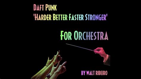 daft punk better faster stronger daft punk harder better faster stronger for orchestra