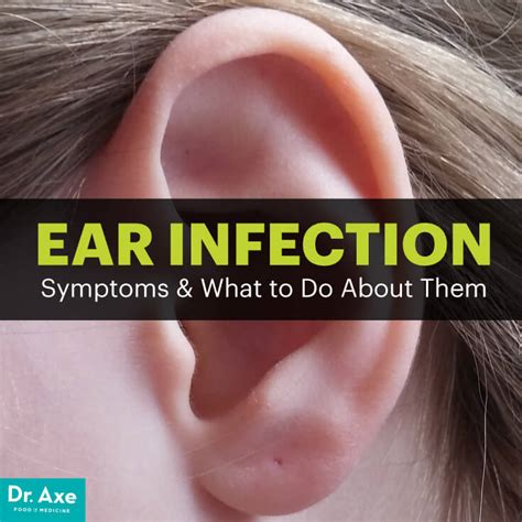 ear infection symptoms ear infection symptoms causes risk factors to avoid dr axe