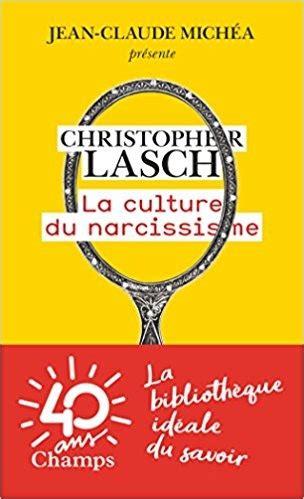 la culture du narcissisme la culture du narcissisme la vie am 233 ricaine 224 un 226 ge de d 233 clin des esp 233 rances livraddict