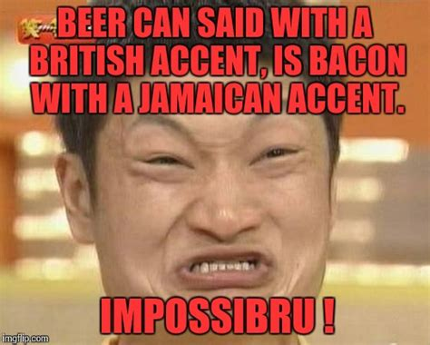 Accent Meme - impossibru guy original meme imgflip