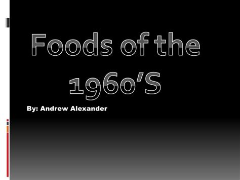 1960s fun facts foods of the 1960 s