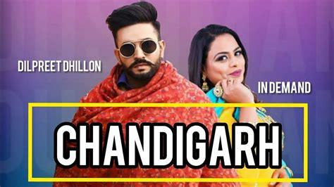 chandigarh official song dilpreet dhillon album dushman