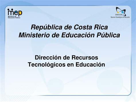 ministerio de educaci n p blica ppt rep 250 blica de costa rica ministerio de educaci 243 n