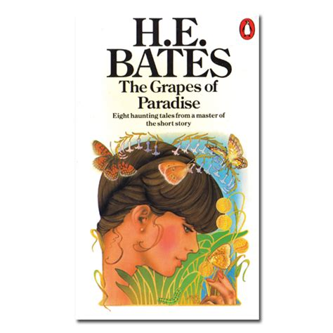 illusions of paradise books the grapes of paradise by h e bates