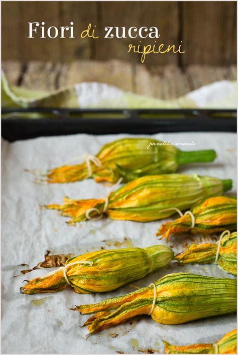fiori di zucca con ricotta al forno ricette vegetariane pagina 3 panelibrienuvole