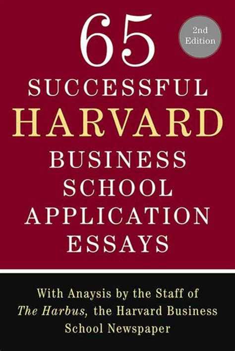 Harvard Business Mba Application by 65 Successful Harvard Business School Application Essays