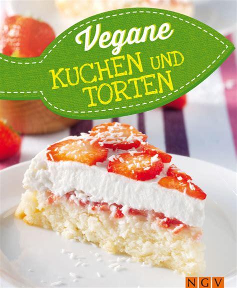 vegane kuche vegane kuchen und torten ngv