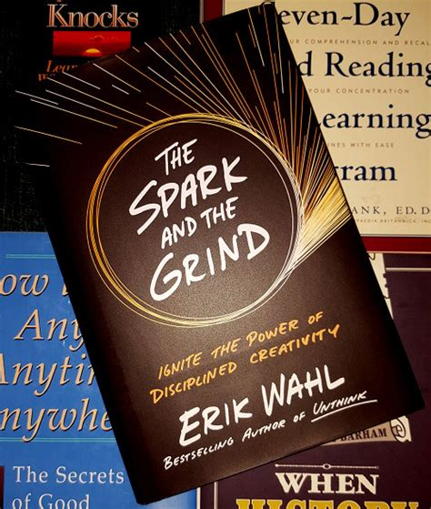 the spark and the grind ignite the power of disciplined creativity ebook the spark and the grind ignite the power of disciplined