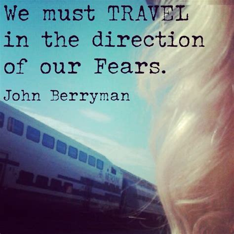 The Direction Of Our Fear we must travel in the direction of our fears quote