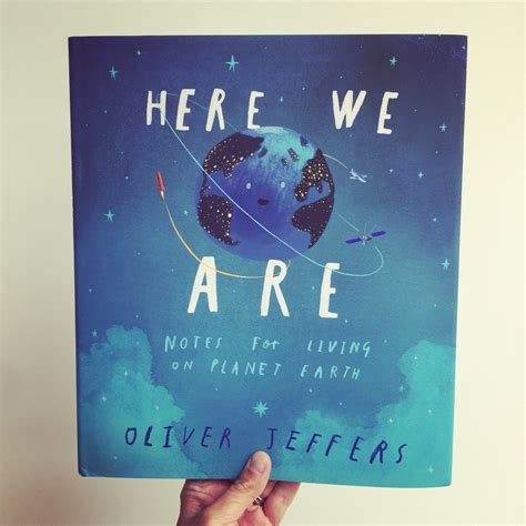 here we are notes here we are notes for living on planet earth by oliver jeffers harper collins