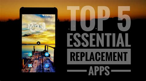 best replacement app android top 5 replacement apps for android