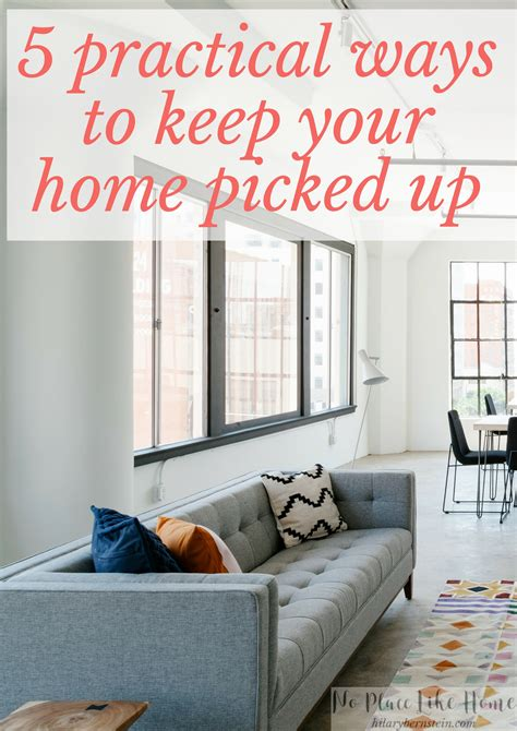 5 Practical Ways To Keep Your Home Picked Up No Place Like Home 5 Practical Ways To Keep Your Home Picked Up No Place Like Home