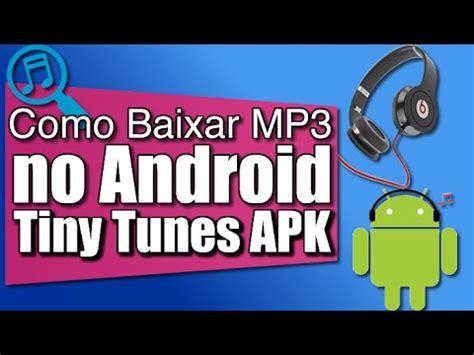 tiny tunes apk como instalar o tiny tunes apk melhor app para baixar m 250 sica no android