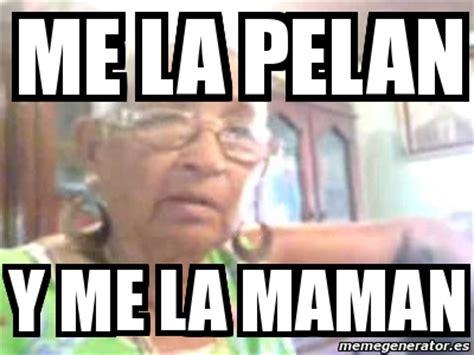 Me La Pelan Meme - meme personalizado me la pelan y me la maman 2969133