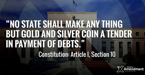 article one section 10 states should restore gold and silver as legal tender