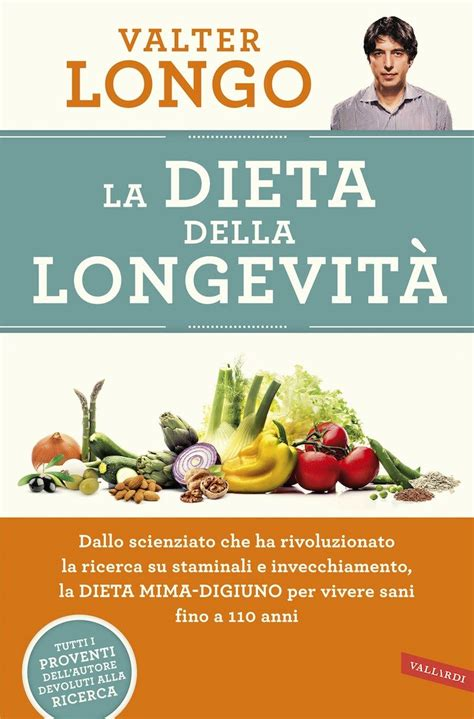 alimentazione dieta la dieta della longevit 224 di walter longo dissapore